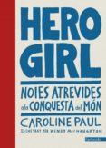 hero girl (català)-caroline paul-9788416716661