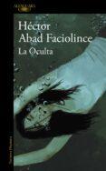 LA OCULTA - 9788420400761 - HECTOR ABAD FACIOLINCE