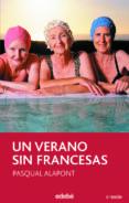 UN VERANO SIN FRANCESAS (2ª ED.) - 9788423680061 - PASQUAL ALAPONT