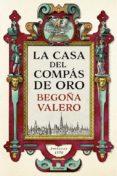 LA CASA DEL COMPAS DE ORO - 9788425354861 - BEGOÑA VALERO