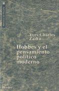 HOBBES Y EL PENSAMIENTO POLITICO MODERNO - 9788425420061 - YVES CHARLES ZARKA