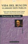 VIDA DEL BUSCON LLAMADO DON PABLOS (4ª ED.) - 9788426155061 - FRANCISCO DE QUEVEDO