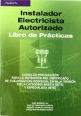 INSTALADOR ELECTRICISTA AUTORIZADO: LIBRO DE PRACTICAS - 9788428328661 - VV.AA.