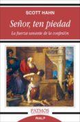 SEÑOR, TEN PIEDAD: LA FUERZA SANANTE DE LA CONFESION - 9788432136061 - SCOTT HAHN