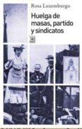 HUELGA DE MASAS, PARTIDO Y SINDICATOS - 9788432317361 - ROSA LUXEMBURGO