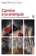 Descargar libros electrónicos de epub gratis desde google CAMINO A LA ANARQUÍA FB2 MOBI de ÁNGEL HERRERÍN