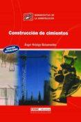 CONSTRUCCION DE CIMIENTOS - 9788432910661 - ANGEL HIDALGO BAHAMONTES