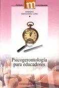 PSICOGERONTOLOGIA PARA EDUCADORES - 9788433829061 - ENRIQUE FERNANDEZ LOPIZ
