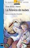 LA FABRICA DE NUBES - 9788434833661 - JORDI SIERRA I FABRA