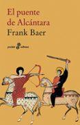 EL PUENTE DE ALCANTARA - 9788435018661 - FRANK BAER