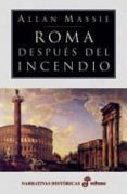 (PE) ROMA DESPUES DEL INCENDIO - 9788435060561 - ALLAN MASSIE