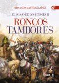 (PE) RONCOS TAMBORES: EL OCASO DE LOS HEROES II - 9788441434561 - FERNANDO MARTINEZ LAINEZ