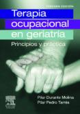 TERAPIA OCUPACIONAL EN GERIATRIA: PRINCIPIOS Y PRACTICA (3ª ED.) - 9788445820261 - PILAR DURANTE MOLINA