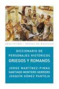 DICCIONARIO DE PERSONAJES HISTORICOS GRIEGOS Y ROMANOS - 9788446029861 - JORGE MARTINEZ-PINNA NIETO