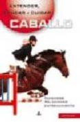 ENTENDER, EDUCAR Y CUIDAR A TU CABALLO - 9788466211161 - LUZ AGUILAR ESPINOSA