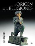 EL ORIGEN DE LAS RELIGIONES - 9788466231961 - JULIEN RIES