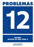 PROBLEMAS 12: DIVIDIR. DIVISOR DE UNA CIFRA II - 9788466715461 - VV.AA.