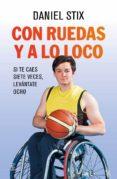 CON RUEDAS Y A LO LOCO - 9788467042061 - DANIEL STIX