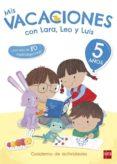 MIS VACACIONES CON LARA, LEO Y LUIS 5 AÑOS - 9788467592061 - MARIA JESUS RUIZ