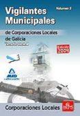 VIGILANTES MUNICIPALES DE CORPORACIONES LOCALES DE GALICIA. TEMAR IO GENERAL. VOLUMEN II - 9788467633061 - VV.AA.