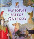 LOS MEJORES MITOS GRIEGOS - 9788467739961 - VV.AA.