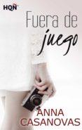 FUERA DE JUEGO (EBOOK) - 9788468764061 - ANNA CASANOVAS