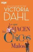 LO QUE HACEN LOS CHICOS MALOS - 9788468790961 - VICTORIA DAHL