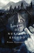 lobos de nuestro escudo (ebook)-pedro zarrabeitia-9788471485861