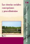 LAS CIENCIAS SOCIALES: CONCEPCIONES Y PROCEDIMIENTOS - 9788478272761 - VV.AA.