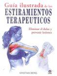 GUIA ILUSTRADA DE LOS ESTIRAMIENTOS TERAPEUTICOS - 9788479028961 - CHRISTIAN BERG