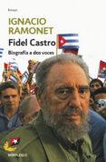 FIDEL CASTRO: BIOGRAFIA A DOS VOCES - 9788483463161 - IGNACIO RAMONET