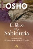 EL LIBRO DE LA SABIDURIA: LOS SIETE PUNTOS DEL ENTRETENIMIENTO ME NTAL, DE ATISHA - 9788484452461 - OSHO