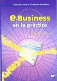 E-BUSINESS EN LA PRACTICA: COMO TENER EXITO EN EL COMERCIO ELECTR ONICO - 9788484760061 - PETER GLOOR