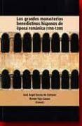 GRANDES MONASTERIOS BENEDICTINOS HISPANOS DE EPOCA ROMANICA (1050-1200) - 9788489483361 - VV.AA.
