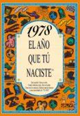 1978 EL AÑO QUE TU NACISTE - 9788489589261 - ROSA COLLADO BASCOMPTE