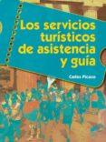 LOS SERVICIOS TURÍSTICOS DE ASISTENCIA Y GUÍA - 9788490770061 - CARLES PICAZO