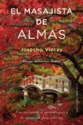 EL MASAJISTA DE ALMAS - 9788491112761 - JOSECHO VIZCAY