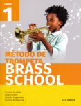 MÉTODO DE TROMPETA BRASS SCHOOL LIBRO 1 - 9788491421061 - VV.AA.