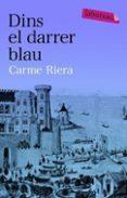 DINS EL DARRER BLAU - 9788492549061 - CARME RIERA
