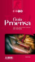 GUÍA PROENSA DE LOS MEJORES VINOS DE ESPAÑA 2016 - 9788493474461 - ANDRES PROENSA AGUADO