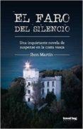 EL FARO DEL SILENCIO - 9788494091261 - IBON MARTIN ALVAREZ