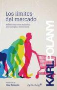 LOS LIMITES DEL MERCADO: REFLEXIONES SOBRE ECONOMIA, ANTROPOLOGIA Y DEMOCRACIA - 9788494221361 - KARL POLANYI