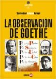 LA OBSERVACION DE GOETHE - 9788494246661 - SALVADOR LOPEZ ARNAL