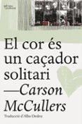 el cor es un caçador solitari-carson mccullers-9788494655661