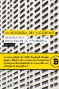 LA BUSQUEDA DEL ALGORITMO: IMAGINACION EN LA ERA DE LA INFORMATICA - 9788494742361 - ED FINN