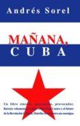 MAÑANA, CUBA - 9788495724861 - ANDRES SOREL