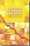 REFORMA DEL MERCADO HIPOTECARIO: Y OTRAS MEDIDAS FINANCIERAS EN E L CONTEXTO DE LA CRISIS ECONOMICA - 9788496261761 - ESTHER MUÑIZ ESPADA