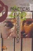 PRACTICAS DE DRAMATIZACION - 9788496765061 - FRANCISCO TEJEDO