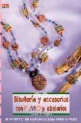 BISUTERIA Y ACCESORIOS CON FIMO Y ABALORIOS (35 PROYECTOS SUPERFA CILES PASO A PASO) - 9788496777361 - SILVIA HINTERMANN