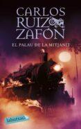 EL PALAU DE LA MITJANIT - 9788496863361 - CARLOS RUIZ ZAFON